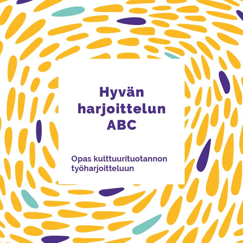 Kuvassa Hyvän harjoittelun ABC Opas kulttuurituotannon työharjoitteluun -kansi