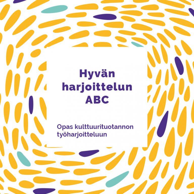 Hyvän harjoittelun ABC - Opas kulttuurituotannon työharjoitteluun
